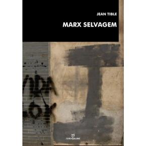 """""""Marx Selvagem"""" de Jean Tible: abolição e recusa doEstado"""