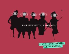 Talleres virtuales del GEAC: nuevos encuentros, nuevassíntesis